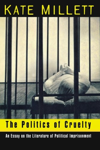 cruelty essay imprisonment literature political politics Recent politics of cruelty in action conclusion excerpted from the book the politics of cruelty an essay on the literature of political imprisonment.