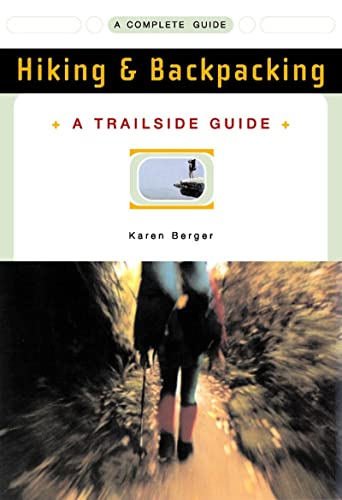 A Trailside Guide: Hiking & Backpacking (New Edition) (Trailside Guides) (0393313344) by Karen Berger