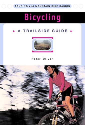 9780393313376: Bicycling: Touring and Mountain Bike Basics (A Trailside Series Guide)