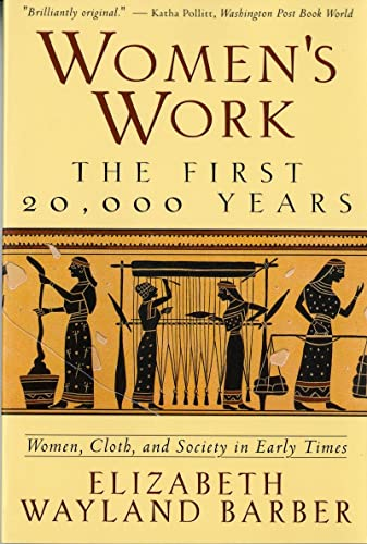 9780393313482: Women's Work: The First 20,000 Years - Women, Cloth, and Society in Early Times