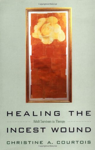 9780393313567: Healing the Incest Wound: Adult Survivors in Therapy