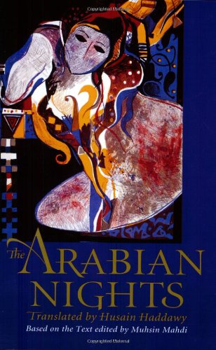 9780393313673: The Arabian Nights: Based on the Text of the Fourteenth-Century Syrian Manuscript