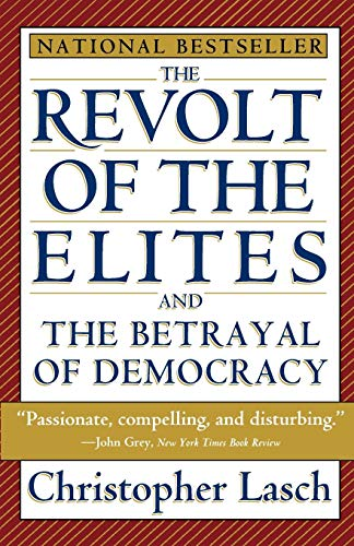 9780393313710: The Revolt of the Elites & the Betrayal of Democracy (Paper)
