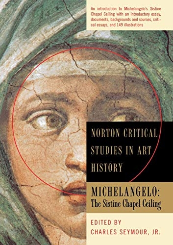 9780393314052: Michelangelo: The Sistine Chapel Ceiling : Illustrations, Introductory Essay, Backgrounds and Sources, Critical Essays