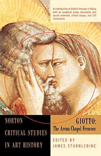 9780393314069: Giotto: The Arena Chapel Frescoes : Illustrations, Introductory Essay, Backgrounds  and Sources, Criticism