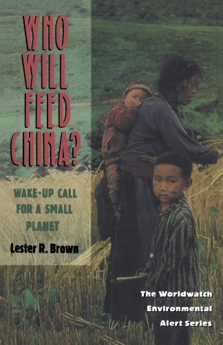 Who Will Feed China?: Wake-Up Call for a Small Planet (Worldwatch Environmental Alert) (9780393314090) by Lester R. Brown