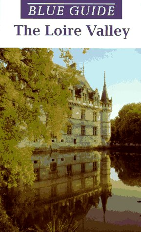 9780393314144: Blue Guide the Loire Valley (Blue Guides)