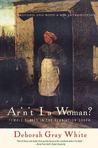 9780393314816: Ar'n't I a Woman?: Female Slaves in the Plantation South