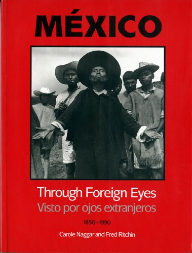 9780393314915: Mexico Through Foreign Eyes: Vistos por Ojos Extranjeros 1850-1990