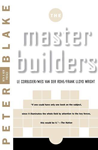 9780393315042: Master Builders: Le Corbusier, Mies Van Der Rohe, and Frank Lloyd Wright: Le Corbusier / Mies Van Der Rohe / Frank Lloyd Wright (The Norton Library)