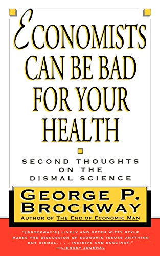 9780393315066: Economists Can Be Bad for Your Health: Second Thoughts on the Dismal Science