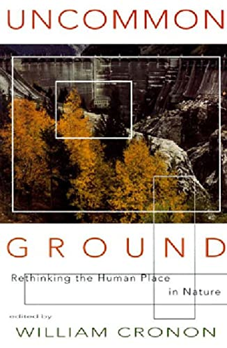 9780393315110: Uncommon Ground: Rethinking the Human Place in Nature