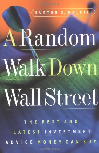 A Random Walk Down Wall Street: The Best and Latest Investment Advice Money Can Buy (Sixth Edition) (0393315290) by Malkiel, Burton G.