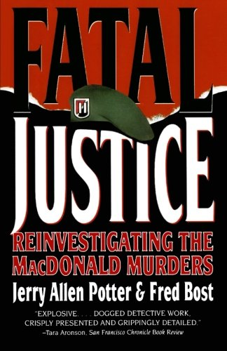Fatal Justice: Reinvestigating the Macdonald Murders: Jerry Allen Potter,