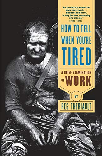 9780393315578: How to Tell When You're Tired: A Brief Examination of Work
