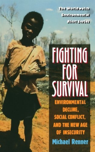 9780393315684: Fighting for Survival: Environmental Decline, Social Conflict, and the New Age of Insecurity (Worldwatch Environmental Alert)