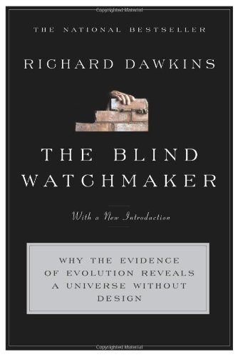 9780393315707: The Blind Watchmaker: Why the Evidence of Evolution Reveals a Universe without Design (Reissued in 2006 and 1996)