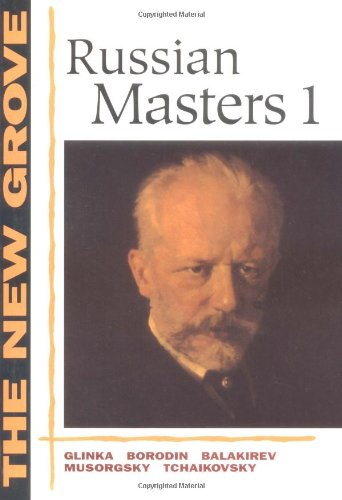 9780393315851: The New Grove Russian Masters I: Glinka, Borodin, Balakirev, Musorgsky, Tchaikovsky (The New Grove Series)