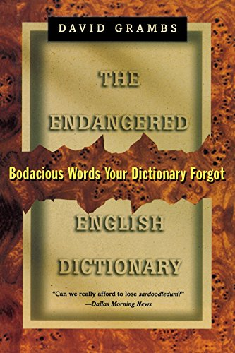 9780393316063: The Endangered English Dictionary: Bodacious Words Your Dictionary Forgot