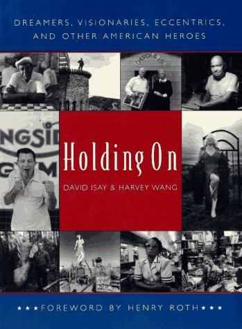 9780393316087: Holding On: Dreamers, Visionaries, Eccentrics, and Other American Heroes