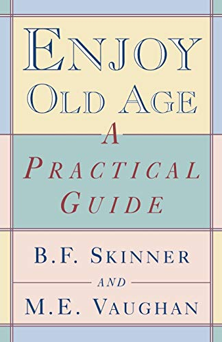 9780393316513: Enjoy Old Age: A Practical Guide