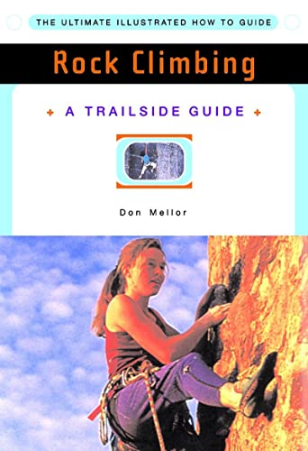 9780393316537: Rock Climbing (A Trailside Guide)