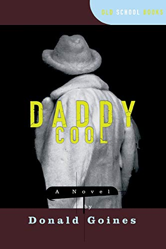 Daddy Cool: A Novel (Old School Books): Donald Goines