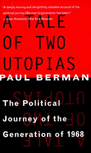 9780393316759: A Tale of Two Utopias: The Political Journey of the Generation of 1968