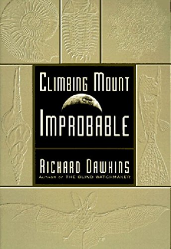 Climbing Mount Improbable: Dawkins, Richard