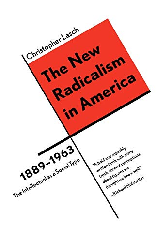 9780393316964: The New Radicalism in America 1889-1963: The Intellectual as a Social Type