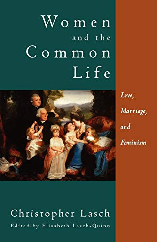 9780393316971: Women and the Common Life: Love, Marriage, and Feminism