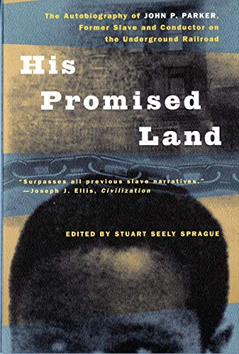 9780393317183: His Promised Land: The Autobiography of John P. Parker, Former Slave and Conductor on the Underground Railroad