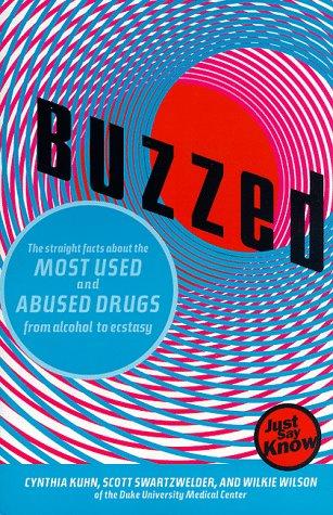 9780393317329: Buzzed: The Straight Facts about the Most Used & Abused Drugs from Alcohol to Ecstasy