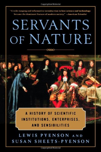 9780393317367: Servants of Nature: A History of Scientific Institutions, Enterprises, and Sensibilities (Norton History of Science)