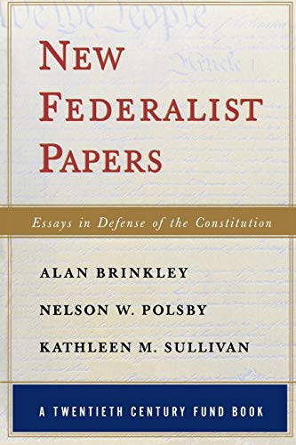 New Federalist Papers: Essays in Defense of: Alan Brinkley, Nelson