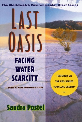 9780393317442: Last Oasis: Facing Water Scarcity (Worldwatch Environmental Alert)