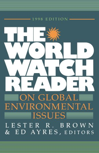 The World Watch Reader on Global Environmental: A. Jean Ayres;