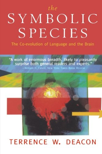 9780393317541: The Symbolic Species: The Co-evolution of Language and the Brain