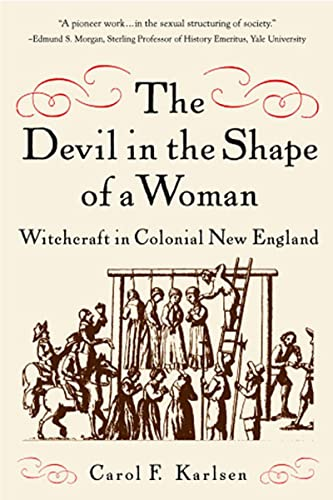 9780393317596: The Devil in the Shape of a Woman: Witchcraft in Colonial New England