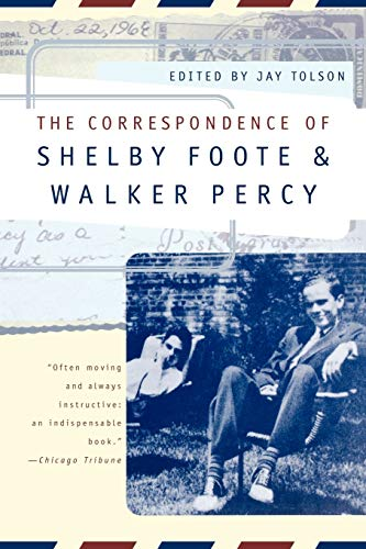 The Correspondence of Shelby Foote and Walker: Foote, Shelby; Percy,