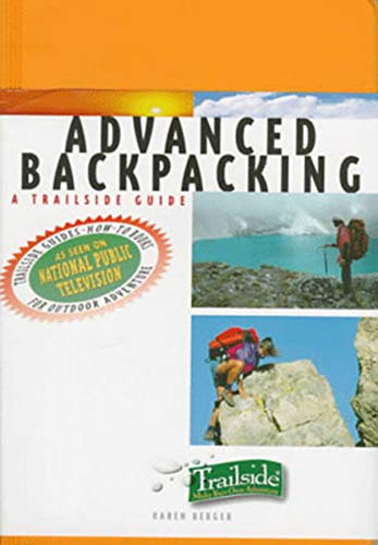 A Trailside Guide: Advanced Backpacking (Trailside Guides) (0393317692) by Karen Berger