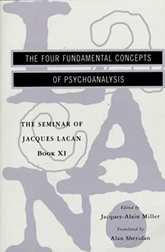 9780393317756: Four Fundamental Concepts of Psychoanalysis: The Four Fundamental Concepts of Psychoanalysis (Seminar of Jacques Lacan (Paperback))