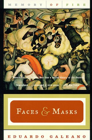 Memory of Fire, II: Faces and Masks, Part Two of a Trilogy