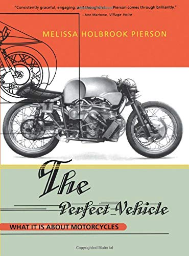 9780393318098: The Perfect Vehicle: What It is about Motorcycles