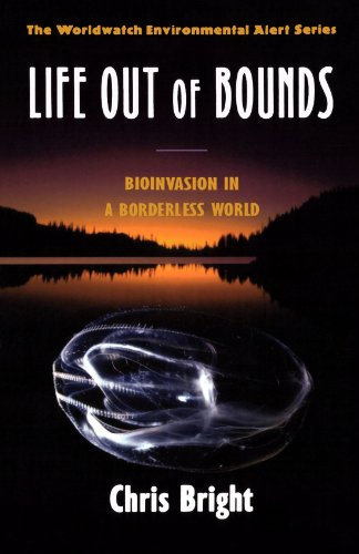 Life Out of Bounds: Bioinvasion in a Borderless World (Worldwatch Environmental Alert): Bright, ...