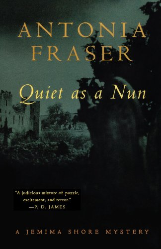 Quiet as a Nun: A Jemima Shore Mystery (Jemima Shore Mysteries) (9780393318227) by Antonia Fraser