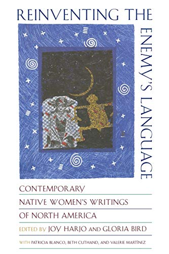 9780393318289: Reinventing the Enemy's Language: Contemporary Native Women's Writings of North America