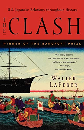 9780393318371: The Clash: U.S.-Japanese Relations Throughout History