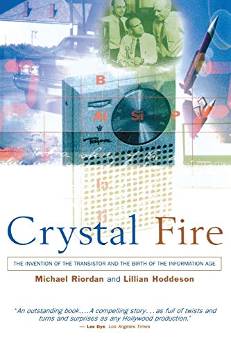9780393318517: Crystal Fire: The Invention of the Transistor and the Birth of the Information Age (Sloan Technology Series)