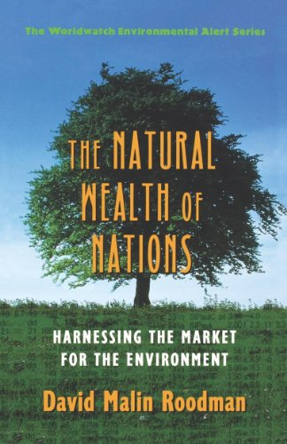 9780393318524: The Natural Wealth Of Nations: Harnessing The Market For The Environment (The Worldwatch Environmental Alert Series)